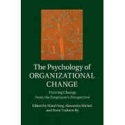 The Psychology of Organizational Change by Shaul Oreg