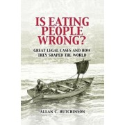 Is Eating People Wrong? by Allan C. Hutchinson