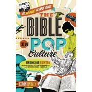 All You Want to Know About the Bible in Pop Culture by Kevin Harvey