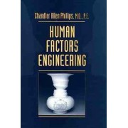 Human Factors Engineering by Chandler A. Phillips