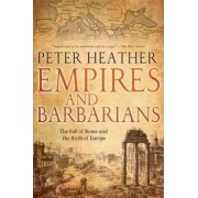 Empires and Barbarians by Professor of Medieval History Peter Heather