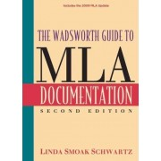 The Wadsworth Guide to MLA Documentation by Linda Smoak Schwartz