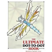 The Ultimate Dot-to-Dot Book by Barbara Soloff-Levy