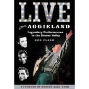 Live from Aggieland: Legendary Performances in the Brazos Valley