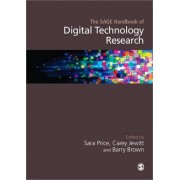 The SAGE Handbook of Digital Technology Research by Sara Price