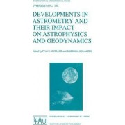 Developments in Astrometry and Their Impact on Astrophysics and Geodynamics by Ivan I. Mueller