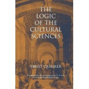 The Logic of the Cultural Sciences by Ernst Cassirer