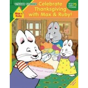 Celebrate Thanksgiving with Max and Ruby! (Sticker Stories) by Grosset & Dunlap