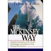 The McKinsey Way by Ethan M. Rasiel
