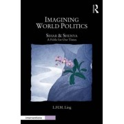 Imagining World Politics by L. H. M. Ling