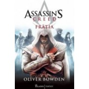 Assassins Creed. Fratia - Oliver Bowden