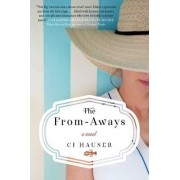 The From-Aways: A Novel of Maine by Cj Hauser