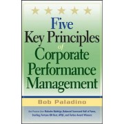 Five Key Principles of Corporate Performance Management by Bob Paladino