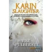 Vise spulberate - Karin Slaughter