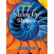 Reading Expeditions (Science: Math Behind the Science): Sizing Up Shapes by Rebecca L Johnson