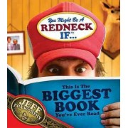 You Might Be a Redneck If ...This Is the Biggest Book You've Ever Read by Jeff Foxworthy