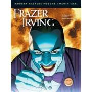Modern Masters: Frazer Irving Volume 26 by Frazer Irving