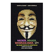 Hacker Hoaxer Whistleblower Spy: The Many Faces of Anonymous