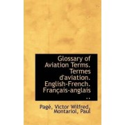 Glossary of Aviation Terms Termes D'Aviation English-French Francais-Anglais by Page Victor Wilfred