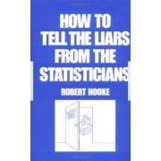 How to Tell the Liars from the Statisticians by Robert Hooke