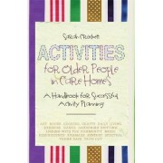An Activities for Older People in Care Homes by Sarah Crockett