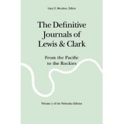 The Definitive Journals of Lewis and Clark: From the Pacific to the Rockies by Meriwether Lewis