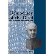 The Democracy of the Dead by Roger T. Ames