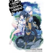 Fujino Omori Is It Wrong to Try to Pick Up Girls in a Dungeon?, Vol. 1 (Novel) (Is It Wrong to Pick Up Girls in a Dungeon?)