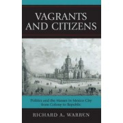 Vagrants and Citizens by Richard A. Warren