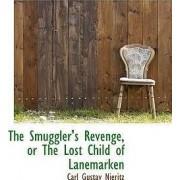 The Smuggler's Revenge, or the Lost Child of Lanemarken by Carl Gustav Nieritz