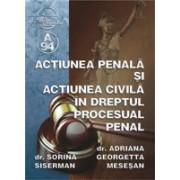 Actiunea penalã si actiunea civilã în dreptul procesual penal
