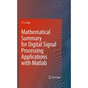 Mathematical Summary for Digital Signal Processing Applications with Matlab by E. S. Gopi