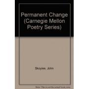 Permanent Change by John Skoyles