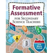 Formative Assessment for Secondary Science Teachers by Erin Marie Furtak