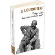 Viata e reala doar atunci cand eu sunt - G.I. Gurdjieff