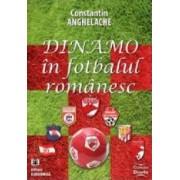 Dinamo In Fotbalul Romanesc - Constantin Anghelache