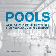 Pools: Aquatic Architecture by Hughes Condon Marler Architects