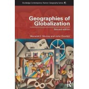 Geographies of Globalization by Warwick E. Murray