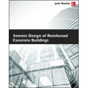 Seismic Design of Reinforced Concrete Buildings by Jack P. Moehle