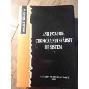 Anii 1973-1989: Cronica Unui Sfarsit De Sistem - Editor Romulus Rusan