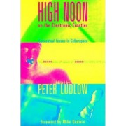 High Noon on the Electronic Frontier by Peter Ludlow