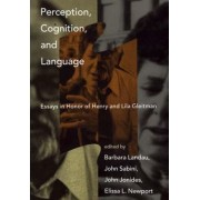 Perception, Cognition, and Language by Barbara Landau