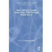 Race and U.S. Foreign Policy from 1900 through World War II by E. Nathaniel Gates