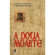 A doua moarte - Eugen Ovidiu Chirovici