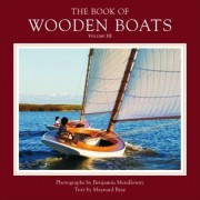 The Book of Wooden Boats: Volume 3 by Benjamin Mendlowitz