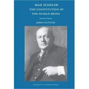 The Constitution of the Human Being by Max Scheler