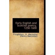 Early English and Scottish Poetry, 1250-1600 by Fitzgibbon H Macaulay (Henry Macaulay)