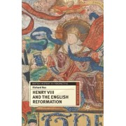 Henry VIII and the English Reformation by Richard Rex