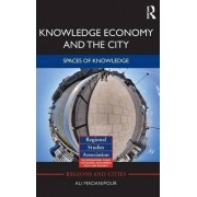 Knowledge Economy and the City by Ali Madanipour