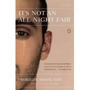 It's Not an All Night Fair by Pramoedya Ananta Toer